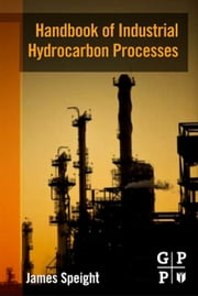 Handbook of Industrial Hydrocarbon Processes ebook by James G. Speight