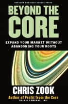 Beyond the Core ebook by Chris Zook