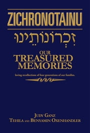 Zichronotainu - Our Treasured Memories ebook by Judy Ganz,Tehila Oxenhandler,Benyamin Oxenhandler
