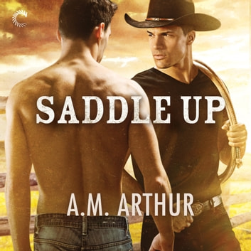 Saddle Up audiobook by A.M. Arthur