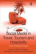 Social Media in Travel, Tourism and Hospitality - Theory, Practice and Cases ebook by Evangelos Christou, Marianna Sigala