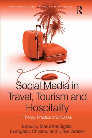Social Media in Travel, Tourism and Hospitality - Theory, Practice and Cases ebook by Evangelos Christou