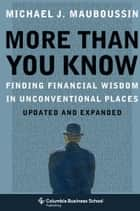 More Than You Know ebook by Michael J. Mauboussin