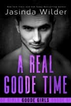 A Real Goode Time ebook by