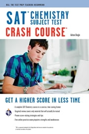 SAT Subject Test: Chemistry Crash Course ebook by Adrian Dingle