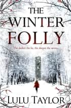 The Winter Folly ebook by Lulu Taylor