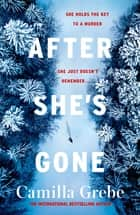 After She's Gone ebook by Camilla Grebe