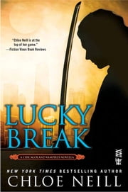 Lucky Break ebook by Chloe Neill