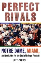 Big games college footballs greatest rivalries ebook by michael perfect rivals ebook by jeff carroll fandeluxe Ebook collections