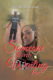 SOMEONE WORTH WAITING FOR ebook by Lisa Byrd Dennard