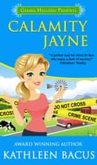 Calamity Jayne ebook by Kathleen Bacus