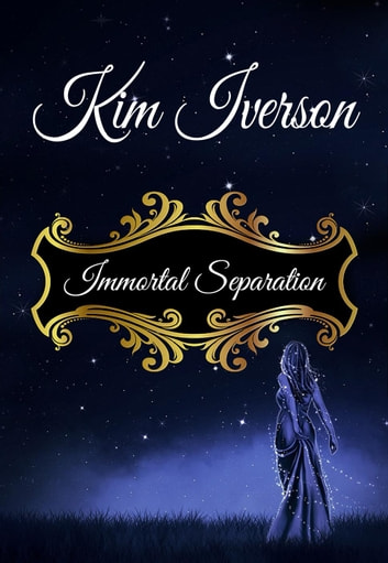 Immortal Separation ebook by Kim Iverson