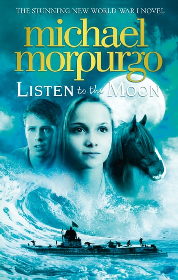 Listen to the Moon ebook by Michael Morpurgo