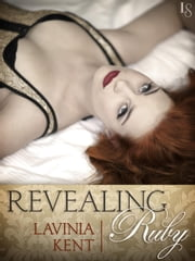 Revealing Ruby (Novella) ebook by Lavinia Kent