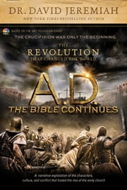 A.D. The Bible Continues: The Revolution That Changed the World ebook by David Jeremiah