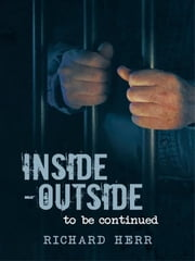 Inside-Outside - To Be Continued ebook by Richard Herr