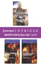 Harlequin Intrigue March 2018 - Box Set 1 of 2 - An Anthology ebook by Delores Fossen, Carol Ericson, Cindi Myers