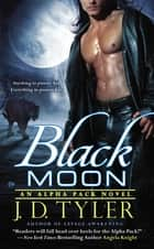 Black Moon ebook by J.D. Tyler