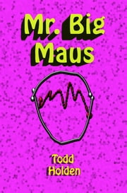 Mr. Big Maus ebook by Todd Holden
