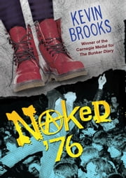 Naked '76 ebook by Kevin  Brooks