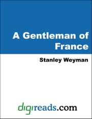 A Gentleman of France ebook by Weyman, Stanley