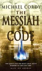 The Messiah Code ebook by Michael Cordy