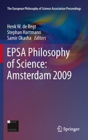 EPSA Philosophy of Science: Amsterdam 2009 ebook by Henk W. de Regt,Stephan Hartmann,Samir Okasha