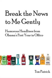 Break the News to Me Gently ebook by Tim Patrick
