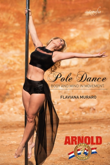 Pole Dance - body and mind of movement ebook by Flaviana Muraro