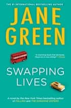 Swapping Lives ebook by Jane Green