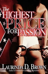 The Highest Price for Passion ebook by Laurinda D. Brown