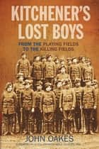 Kitchener's Lost Boys ebook by John Oakes