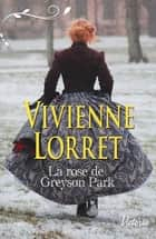 La rose de Greyson Park ebook by Vivienne Lorret