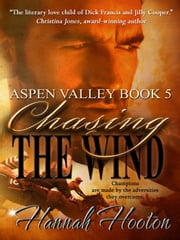 Chasing the Wind - Aspen Valley Series, #5 ebook by Hannah Hooton