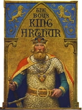 King Arthur and His Knights (Illustrated and Free Audiobook Link) ebook by Maude L. Radford
