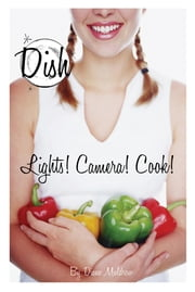 Lights! Camera! Cook! #8 ebook by Diane Muldrow,Barbara Pollak