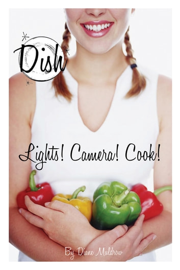Lights! Camera! Cook! #8 ebook by Diane Muldrow