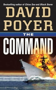 The Command - A Novel ebook by David Poyer