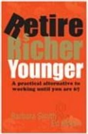 Retire Richer Younger ebook by Barbara Smith,Ed Koken