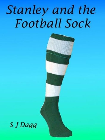 Stanley and the Football Sock ebook by Stephanie Dagg