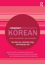 A Frequency Dictionary of Korean - Core Vocabulary for Learners ebook by Sun-Hee Lee,Seok Bae Jang,Sang Kyu Seo
