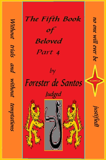 The Fifth Book of Beloved Part 4 ebook by Forester de Santos