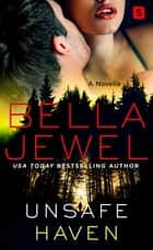 Unsafe Haven ebook by Bella Jewel