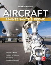 Aircraft Maintenance and Repair, Seventh Edition ebook by Frank Delp,Ronald Sterkenburg,Michael Kroes,William Watkins
