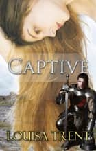 Captive ebook by Louisa Trent