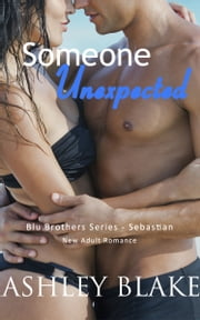 Someone Unexpected ebook by Ashley Blake