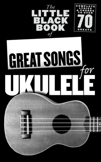 The Little Black Book of Great Songs for Ukulele ebook by Adrian Hopkins