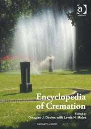 Encyclopedia of Cremation ebook by Lewis H. Mates,Professor Douglas J. Davies