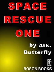 Space Rescue One ebook by Atk.  Butterfly