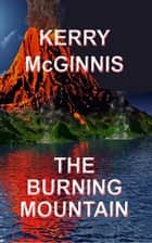 The Burning Mountain ebook by Kerry McGinnis